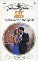 To The Victor, The Spoils  by  Jenny Arden