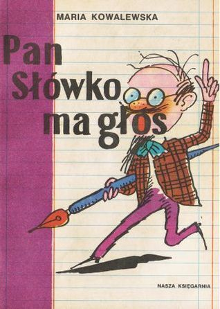 Pan Słówko ma głos Maria Kowalewska