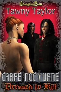 Dressed to Kill (Carpe Nocturne, #1)  by  Tawny Taylor