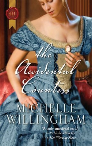 The Accidental Countess (Accidental, #2)  by  Michelle Willingham