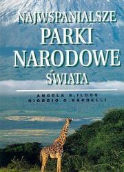 Najwspanialsze parki narodowe świata  by  Angela S. Ildos