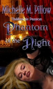 Phantom of the Night (Theatre de Passion, #1)  by  Michelle M. Pillow