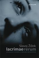 Lacrimae rerum: ensaios sobre cinema moderno Slavoj Žižek