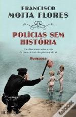 Policias Sem História Francisco Moita Flores