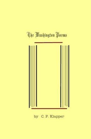 The Washington Poems C. P. Klapper