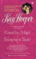 Kissed By Magic and Belonging to Taylor  by  Kay Hooper