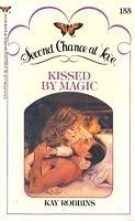 Kissed Magic (Second Chance at Love #155) by Kay Robbins