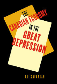 The Canadian Economy in the Great Depression A.E. Safarian