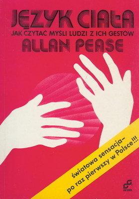 Język ciała. Jak czytać myśli ludzi z ich gestów  by  Allan Pease