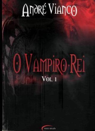 O Vampiro Rei, Vol. 1 (O Vampiro Rei, #2)  by  André Vianco