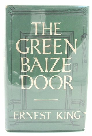 The Green Baize Door, as told to Richard Viner  by  Ernest J. King