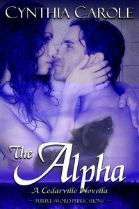 The Alpha (Cedarville, #1) Cynthia Carole