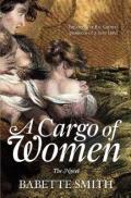 A Cargo of Women: The Novel  by  Babette Smith