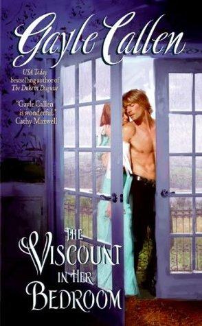 The Viscount in Her Bedroom (Willow Pond, #3)  by  Gayle Callen