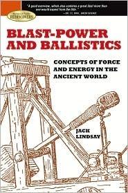 Blast-Power and Ballistics  by  Jack Lindsay