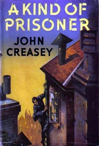 A Kind of Prisoner (Department Z, #27)  by  John Creasey