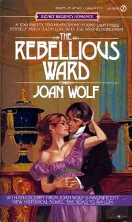 The Rebellious Ward  by  Joan Wolf