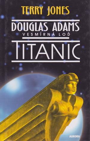Vesmírná loď Titanic Terry Jones