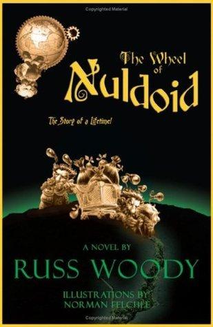 The Wheel of Nuldoid Russ Woody