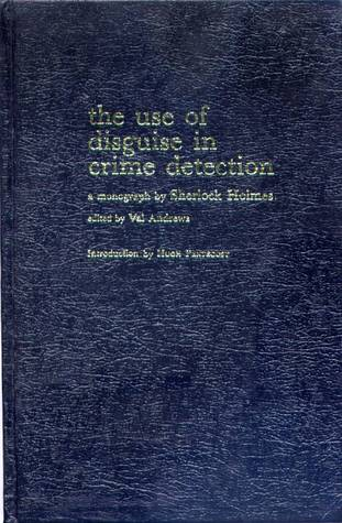 the use of disguise in crime detection a monograph Sherlock Holmes by Val Andrews