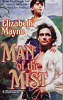 Man Of The Mist (Mills & Boon Vintage 90s Historical)  by  Elizabeth Mayne