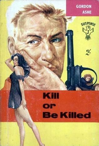 Kill or Be Killed (Patrick Dawlish, #20)  by  Gordon Ashe