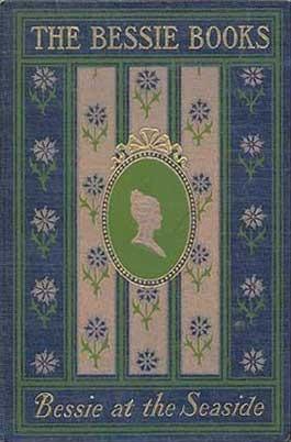 Bessie at the Sea-Side (The Bessie Books, #1) Joanna H. Mathews