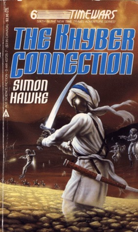 The Khyber Connection (Time Wars, #6) Simon Hawke