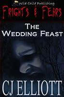 The Wedding Feast  by  C.J. Elliott