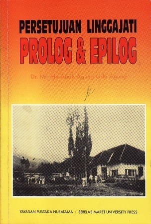 Persetujuan Linggajati: Prolog dan Epilog  by  Ide Anak Agung Gde Agung