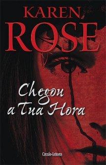 Chegou a Tua Hora (Romantic Suspense #6)  by  Karen Rose