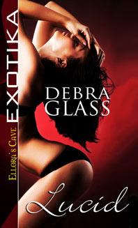Lucid  by  Debra Glass
