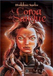 A Coroa de Sangue (Terras de Corza, #2)  by  Madalena Santos
