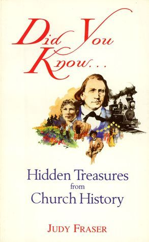 Did You Know...?:  Hidden Treasures From Church History Judy Fraser