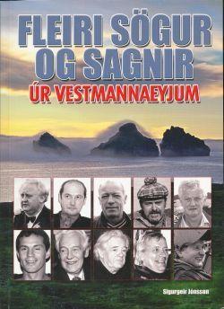 Fleiri sögur og sagnir úr Vestmannaeyjum Sigurgeir Jónsson