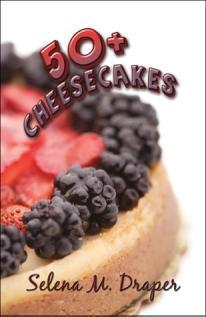 50+ Cheesecakes Selena M. Draper