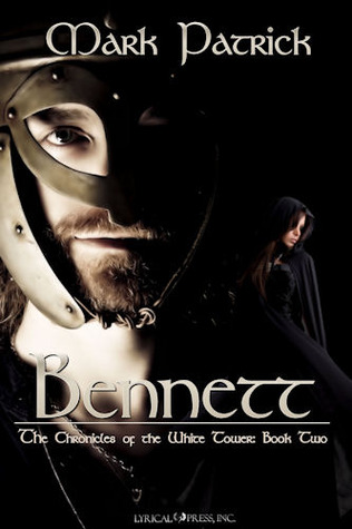 Bennett (The Chronicles of The White Tower,  Book Two)  by  Mark Patrick