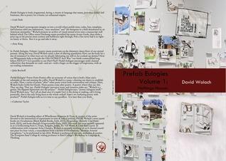 Prefab Eulogies Volume 1: Nothings Houses David Wolach