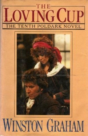 The Loving Cup (Poldark, #10) Winston Graham