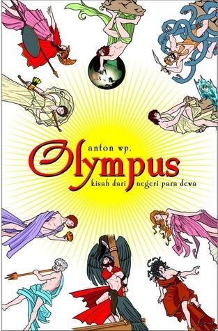 Olympus: Kisah dari Negeri Para Dewa Anton W.P.
