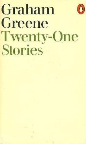Twenty-One Stories  by  Graham Greene