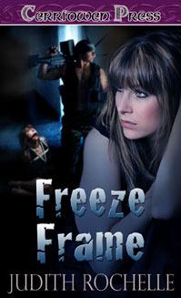 Freeze Frame (The Phoenix Agency, #4)  by  Judith Rochelle