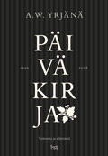 Päiväkirja 1995-2008: Taiteesta ja elämästä A.W. Yrjänä