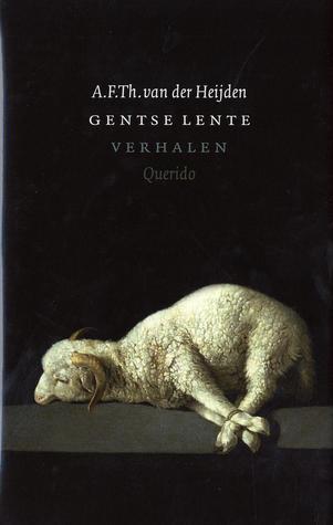 Gentse lente  by  A.F.Th. van der Heijden