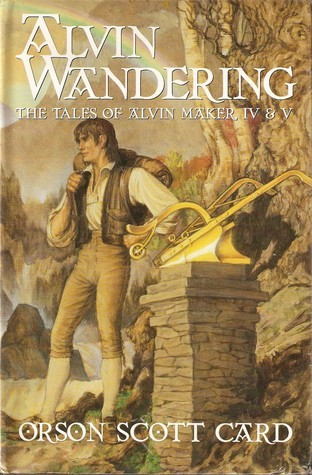 Alvin Wandering (Tales of Alvin Maker, #4-5) Orson Scott Card