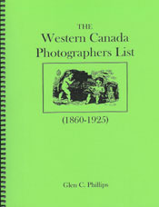 The Western Canada Photographers List (1860-1925)  by  Glen C. Phillips