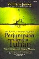 Perjumpaan dengan Tuhan: Ragam Pengalaman Religius Manusia  by  William James