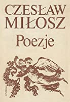 Poezje  by  Czesław Miłosz