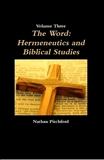 The Word: Hermeneutics and Biblical Studies (Themes in Theology, vol 3) Nathan Pitchford