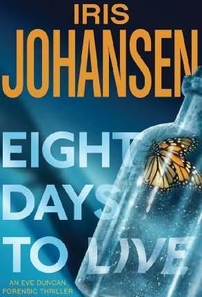 Eight Days To Live (Eve Duncan, #10)  by  Iris Johansen